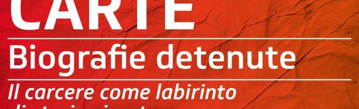 Biografie detenute – Ep. 1: Il carcere come labirinto di storie vissute